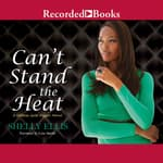 Can't Stand the Heat by  Shelly Ellis audiobook