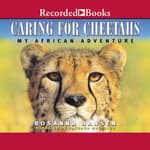 Caring for Cheetahs by  Rosanna Hansen audiobook