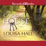 The Carriage House by  Louisa Hall audiobook