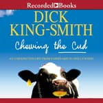 Chewing the Cud by  Dick King-Smith audiobook