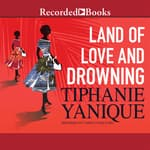 Land of Love and Drowning by  Tiphanie Yanique audiobook