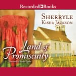 Land of Promiscuity by  Sherryle Kiser Jackson audiobook