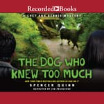 The Dog Who Knew Too Much by  Spencer Quinn audiobook