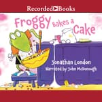 Froggy Bakes a Cake by  Jonathan London audiobook