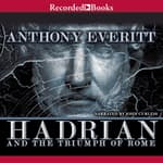 Hadrian and the Triumph of Rome by  Anthony Everitt audiobook