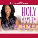 Holy Mayhem by  Pat G'Orge-Walker audiobook