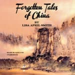 Forgotten Tales of China by  Lisa April Smith audiobook