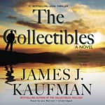 The Collectibles by  James J.  Kaufman audiobook