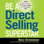 Be a Direct Selling Superstar by  Mary Christensen audiobook