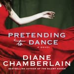 Pretending to Dance by  Diane Chamberlain audiobook