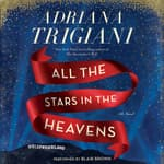 All the Stars in the Heavens by  Adriana Trigiani audiobook