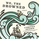 We, the Drowned by  Carsten Jensen audiobook