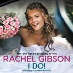 I Do! by  Rachel Gibson audiobook