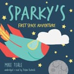 Sparky's First Space Adventure by  Mike Teale audiobook