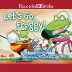Let's Go, Froggy! by  Jonathan London audiobook