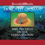 Mrs. Pollifax on the China Station by  Dorothy Gilman audiobook