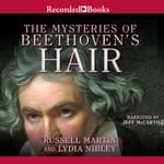 The Mysteries of Beethoven's Hair by  Russell Martin audiobook