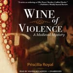 Wine of Violence by  Priscilla Royal audiobook