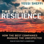 The Power of Resilience by  Yossi Sheffi audiobook