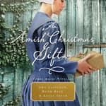 An Amish Christmas Gift by  Kelly Irvin audiobook