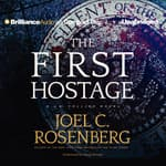 The First Hostage by  Joel C. Rosenberg audiobook