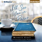 I'll See You in Paris by  Michelle Gable audiobook