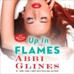 Up In Flames by  Abbi Glines audiobook