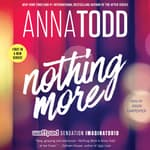 Nothing More by  Anna Todd audiobook