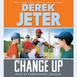 Change Up by  Derek Jeter audiobook