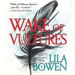 Wake of Vultures by  Lila Bowen audiobook