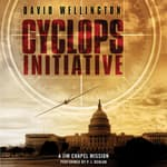 The Cyclops Initiative by  David Wellington audiobook