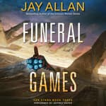 Funeral Games by  Jay Allan audiobook