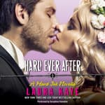 Hard Ever After by  Laura Kaye audiobook