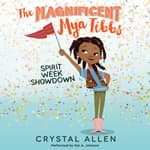The Magnificent Mya Tibbs: Spirit Week Showdown by  Crystal Allen audiobook