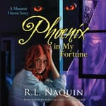 Phoenix in My Fortune by  R. L. Naquin audiobook
