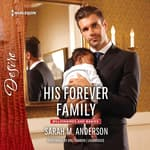 His Forever Family by  Sarah M. Anderson audiobook