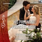 His Pregnant Princess Bride by  Catherine Mann audiobook