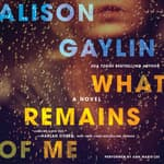 What Remains of Me by  Alison Gaylin audiobook