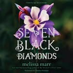 Seven Black Diamonds by  Melissa Marr audiobook