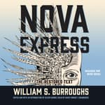 Nova Express by  William S. Burroughs audiobook