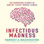 Infectious Madness by  Harriet A. Washington audiobook