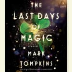 The Last Days of Magic by  Mark Tompkins audiobook
