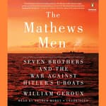 The Mathews Men by  William Geroux audiobook