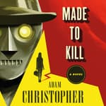 Made to Kill by  Adam Christopher audiobook