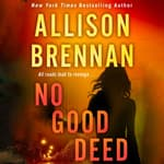 No Good Deed by  Allison Brennan audiobook