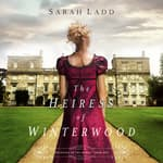 The Heiress of Winterwood by  Sarah Ladd audiobook