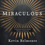 Miraculous by  Kevin Belmonte audiobook