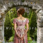 A Lady at Willowgrove Hall by  Sarah Ladd audiobook