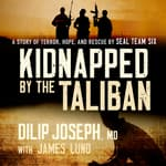 Kidnapped by the Taliban by  Dilip Joseph, M.D. audiobook