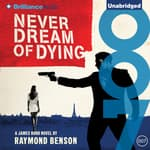 Never Dream of Dying by  Raymond Benson audiobook